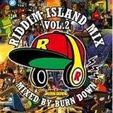 レゲエ【MixCD】Riddim Island Mix Vol.2 / Burn Down