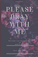 Please Pray With Me: Prayers and Reflections of God's Love