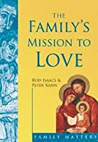 The Family's Mission to Love