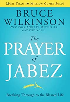 The Prayer of Jabez: Breaking Through to the Blessed Life (Breakthrough Series Book 1) by [Wilkinson, Bruce]