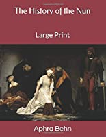 The History of the Nun: Large Print