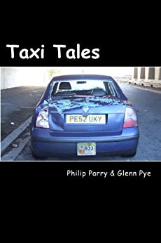 [Pye, Glenn, Parry, Philip]のTaxi Tales (English Edition)