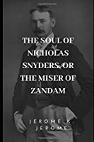 The Soul of Nicholas Snyders, or the Miser of Zandam