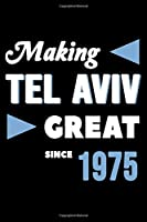 Making Tel Aviv Great Since 1975: College Ruled Journal or Notebook (6x9 inches) with 120 pages
