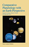Comparative Planetology with an Earth Perspective: Proceedings of the First International Conference held in Pasadena, California, June 6–8, 1994