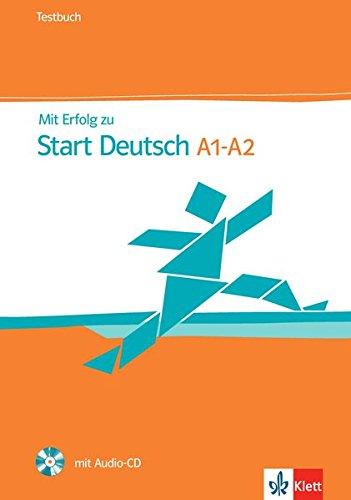 MIT Erfolg Zu Start Deutsch A1 - A2: Testbuch MIT Audio-CD