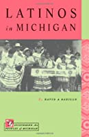 Latinos in Michigan (Discovering the Peoples of Michigan)