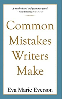 Common Mistakes Writers Make: Editing and Proofreading (Writing With Excellence) by [Everson, Eva Marie]