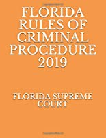 FLORIDA RULES OF CRIMINAL PROCEDURE 2019