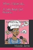 When I Grow Up: A Little Black Girl Dreams.