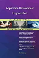Application Development Organization A Complete Guide - 2019 Edition