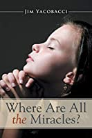 Where Are All the Miracles?