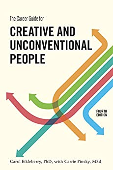 [Eikleberry, Carol, Pinsky, Carrie]のThe Career Guide for Creative and Unconventional People, Fourth Edition (English Edition)