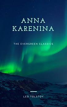 [Tolstoy, Leo]のAnna Karenina: Illustrated (The Evergreen Classics) (English Edition)