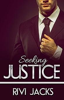 Seeking Justice (Justice Series Book 1) by [Jacks, Rivi]
