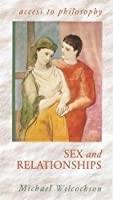 Sex and Relationships (Access to Philosophy)