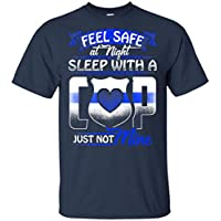 LeetGroupAU Feel Safe at Night Sleep with A Cop Just Not Mine T-Shirt