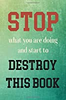Destroy This Book: Quirky prompts inspire you to destroy this journal and enjoy this stress reduction mindful workbook in your own creative way. Pocket-Sized.