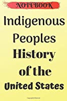 """Indigenous Peoples' History of the United States: College Ruled queer Journal 6x9"""" History Notebook Gifts for Kids & Teenage Girls for Writing & Journaling"""