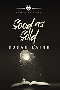 Good as Gold (Heroes at Heart Book 4) by [Laine, Susan]
