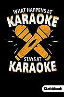 Lose your karaoke virginty before it´s too late. Sketchbook: Karaoke Singer Notebook and Karaoke Gifts, Sketch Paper 6x9.