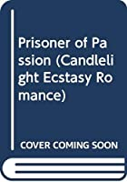 Prisoner of Passion (Candlelight Ecstasy Romance)
