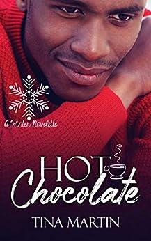 Hot Chocolate: A Winter Novelette by [Martin, Tina]