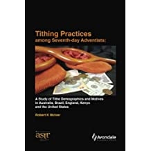 Tithing Practices Among Seventh-Day Adventists: A Study of Tithe Demographics and Motives in Australia, Brazil, England, Kenya and the United States (Revised Edition)