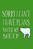 Sorry I Can't I Have Plans With My Sheep: Cute Sheep Journal To Write In, A Lined Notebook For Taking Notes, Perfect Gift For Sheep Farmers & Lovers.