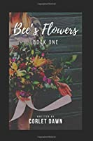 Bee's Flowers: Book One
