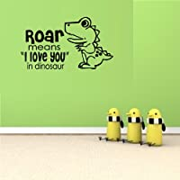 ROAR MEANS I LOVE YOU IN DINOSAUR ~ WALL DECAL 13 X 26 by Best Priced Decals: CHILDREN