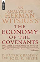 An Analysis of Herman Witsius's the Economy of the Covenants: Between God and Man Comprehending a Complete Body of Divinity