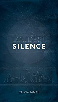 The Loudest Silence (Part One) by [Janae, Olivia]