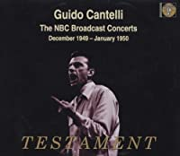 NBC Broadcast Concerts 1 by Guido Cantelli (2013-05-03)