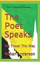 The Poet Speaks: We Travel This Way