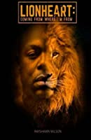 Lionheart: Coming from Where I'm from