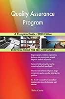 Quality Assurance Program A Complete Guide - 2020 Edition