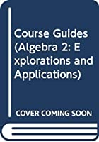Course Guides (Algebra 2: Explorations and Applications)