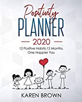 Positivity Planner 2020: 12 Positive Habits, 12 Months, One happier you - Desktop size. More space for those who want it.