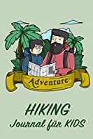 Hiking Journal for Kids: Hiking Notebook for Children / Hiking journal for children to write in with kid-friendly prompts / Travel Size (Hiking Notebooks)