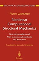 Nonlinear Computational Structural Mechanics: New Approaches and Non-Incremental Methods of Calculation (Mechanical Engineering Series)