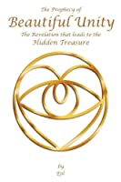 The Prophecy of Beautiful Unity: The Revelation That Leads to the Hidden Treasure