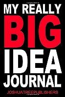 My Really Big Idea Journal