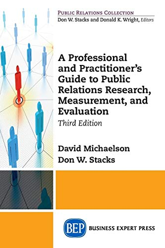 Download A Professional and Practitioner's Guide to Public Relations Research, Measurement, and Evaluation 1631577611