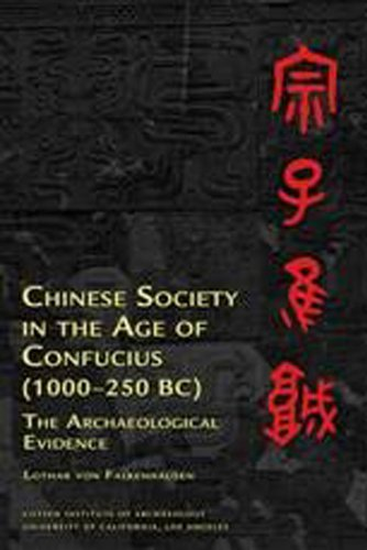 Download Chinese Society in the Age of Confucius (Cotsen Institute Of Archaeology: Ideas, Debates and Perspectives) 1931745315