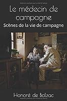 Le médecin de campagne: Scènes de la vie de campagne (La comédie humaine)
