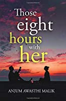 Those Eight Hours With Her