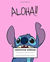 Composition Notebook: Lilo & Stitch Cartoon Funny Cute Soft Glossy Cover Wide Ruled Lined Pages Book 7.5 x 9.25 Inches 110 Pages