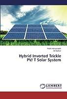Hybrid Inverted Trickle Pv/ T Solar System