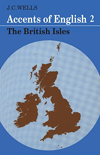 Download Accents of English 2 : The British Isles (Accents of English) 0521285402
